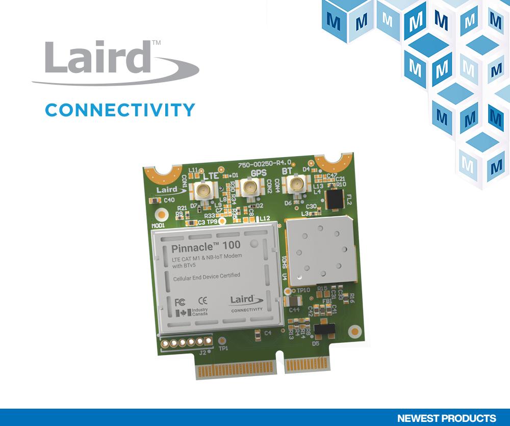 贸泽开售Laird Connectivity Pinnacle 100系列调制解调器 将蓝牙5与蜂窝IoT应用完美结合
