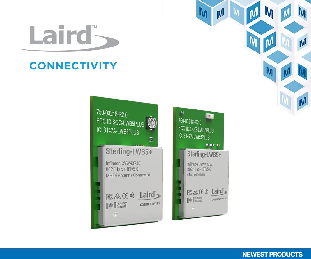 贸泽开售Laird Connectivity Sterling-LWB5+ Wi-Fi与蓝牙模块 适用于下一代物联网应用